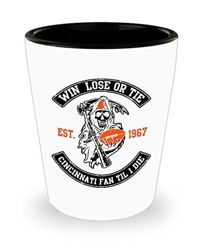 Win Lose Or Tie Cincinnati Fan Til I Die Football Shot Glass