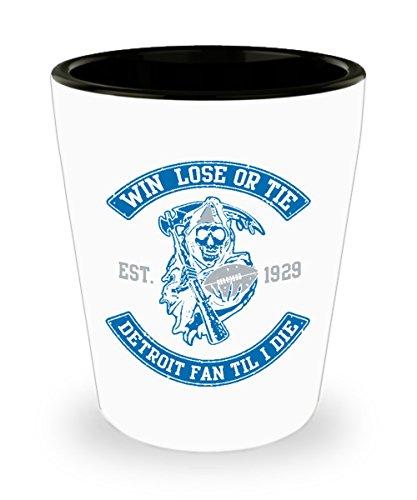 Win Lose Or Tie Detroit Fan Til I Die Football Shot Glass