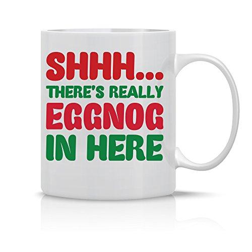 Shh Theres Really Eggnog In Here - Funny Christmas Mug - 11OZ Coffee Mug - Perfect Gift for Xmas - Mugs For this Holiday Season - Crazy Bros Mugs