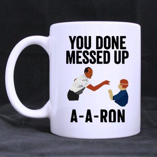 Funny Teacher Coffee Mug - You done messed up A-A-RON Mug Funny Novelty Ceramic Tea Coffee Mug with Gift Box 11oz