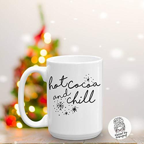 Hot Cocoa and Chill-Hot Cocoa Mug-Christmas Mug-Christmas Cocoa Mug-Winter Coffee Mug-Hot Chocolate Mug-Funny Christmas Mug-Hot Cocoa Gift