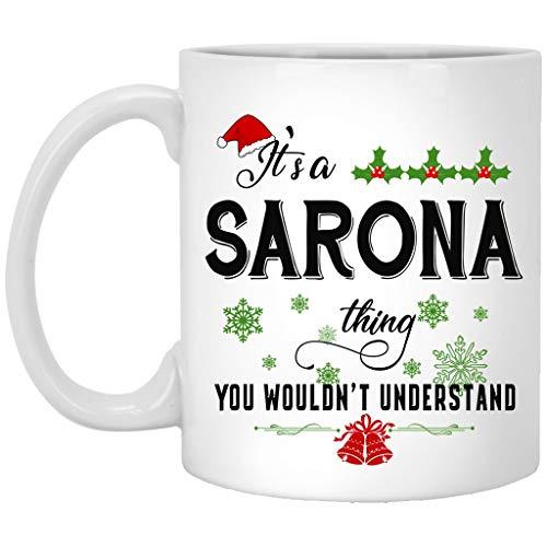 Funny Christmas Coffee Mug Holiday Coffee Mug - Its a Sarona Thing You Wouldnt Understand - Christmas Gifts For Family Friends With Name City Sarona Ceramic Mug 11oz White