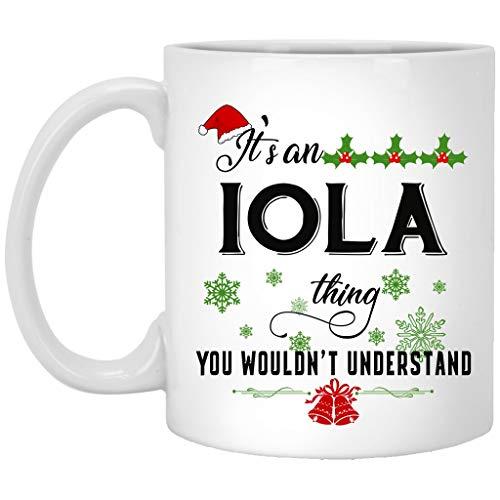 Funny Christmas Coffee Mug Holiday Coffee Mug - Its an Iola Thing You Wouldnt Understand - Christmas Gifts For Family Friends With Name City Iola Ceramic Mug 11oz White