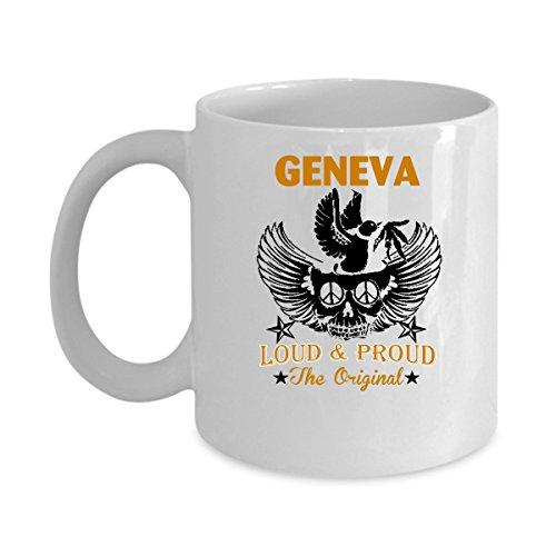 GENEVA Coffee Mug - Personalized Name Mugs Gift for GENEVA Him Her Adult - On Chritmas Day Thanks Giving Birthday - GENEVA Loud Proud The Original 11 Oz Funny White Mugs