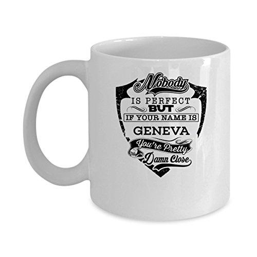 GENEVA Coffee Mug - Personalized Name Mugs Gift for GENEVA Him Her Adult - On Chritmas Day Thanks Giving Birthday - If Your Name Is GENEVA 11 Oz Funny White Mugs