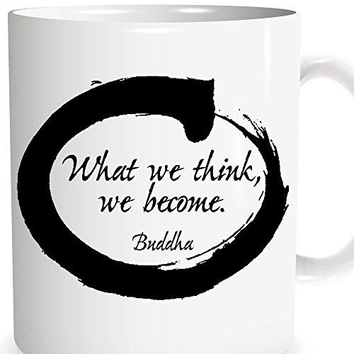 Buddha Coffee Mug - Tea Cup For Meditation  Yoga - What We Think We Become - Buddha Quote - Custom Coffee Cup - Ceremic Glass - Novelty coffee mug- Gift