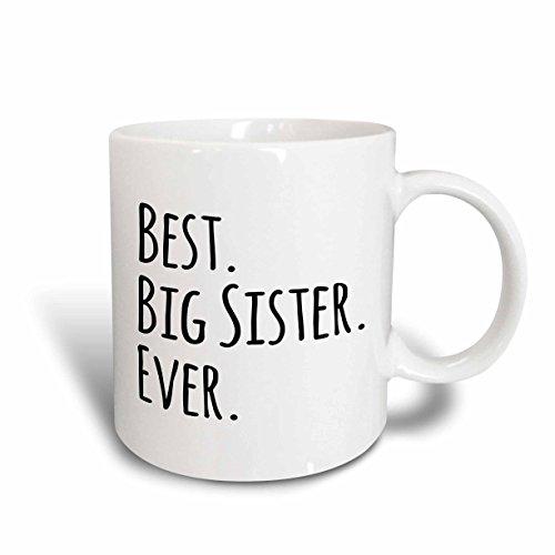 3dRose Best Big Sister Ever-Gifts for Elder and Older Siblings-Black Text Ceramic Mug 15-Ounce