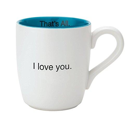 Santa Barbara Design Studio Thats All Ceramic Mug I Love You