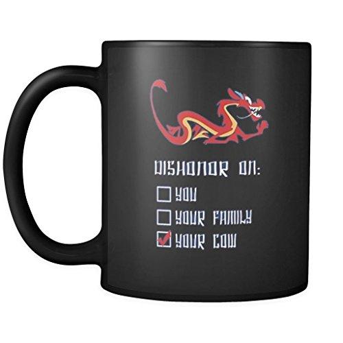 Dishonor on your cow mug - Dishonor on your cow coffee mug - mulan mug - mushu mug