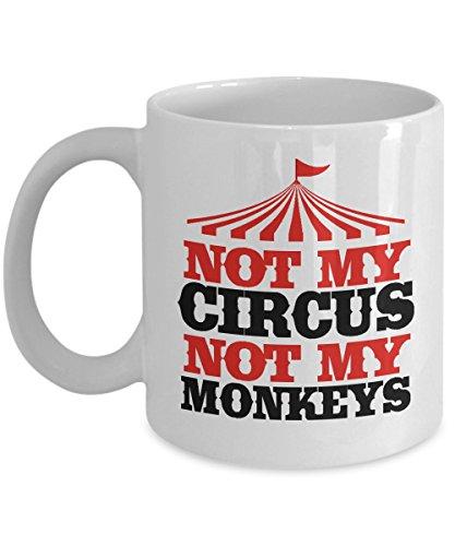 Not My Circus Not My Monkeys Mug 11oz - Not my Problem Polish Saying Coffee Mugs