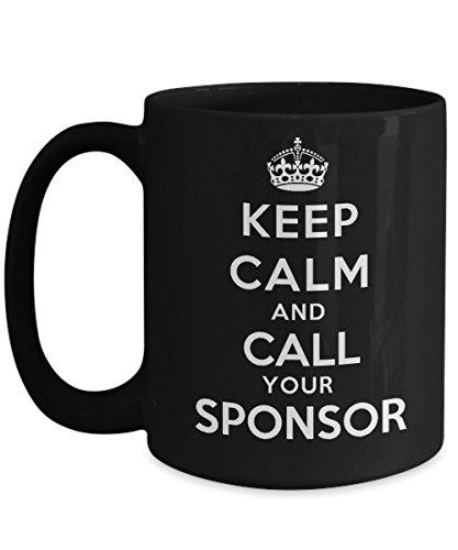 Keep calm and call your Sponsor - Coffee Mug
